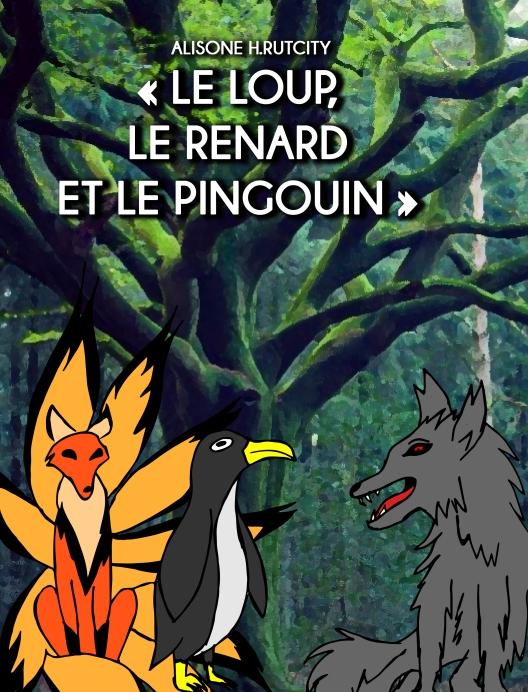 Le Loup, le Renard et le Pingouin